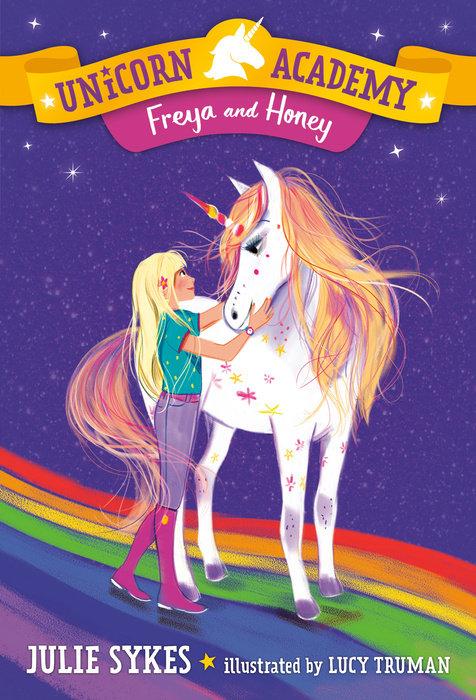 Unicorn Academy #10: Freya and Honey