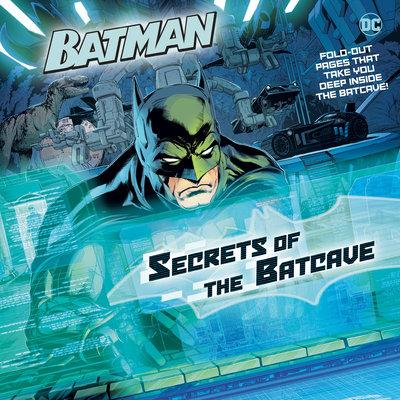 Secrets of the Batcave (DC Super Heroes: Batman)
