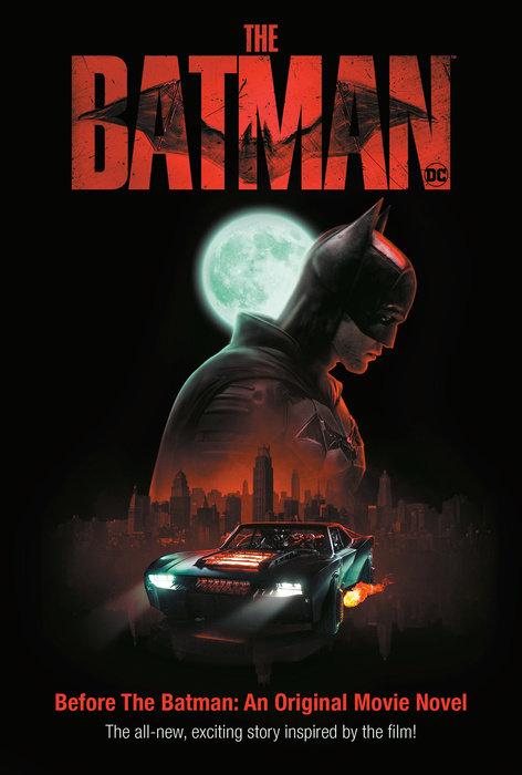 Before the Batman: An Original Movie Novel (The Batman)