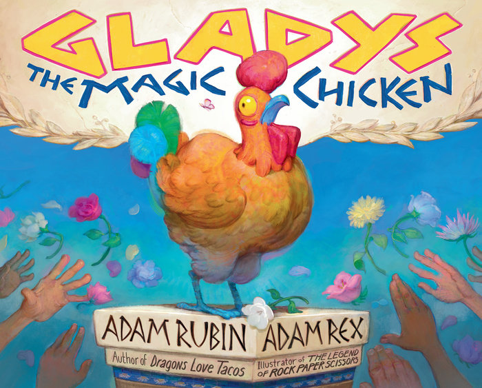 Gladys the Magic Chicken