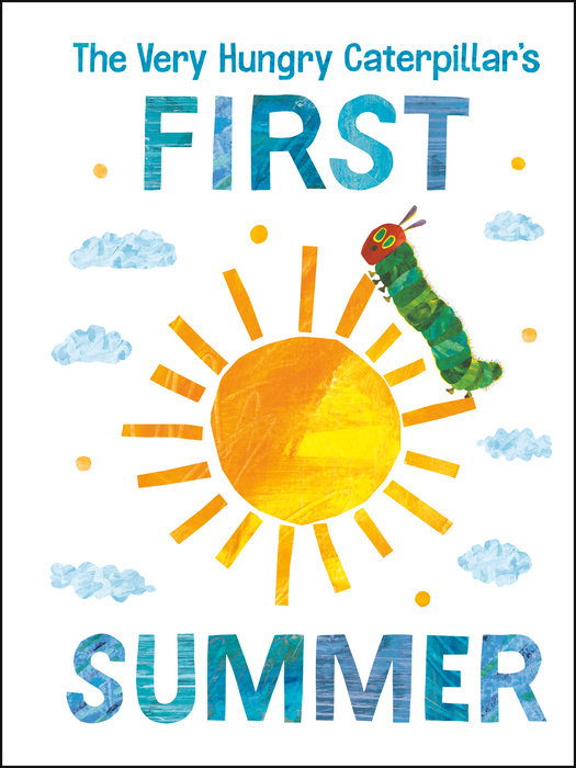 The Very Hungry Caterpillar's First Summer