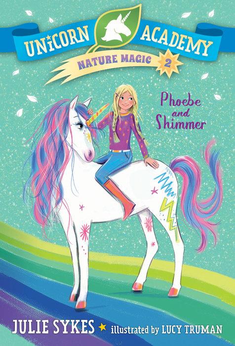 Unicorn Academy Nature Magic #2: Phoebe and Shimmer
