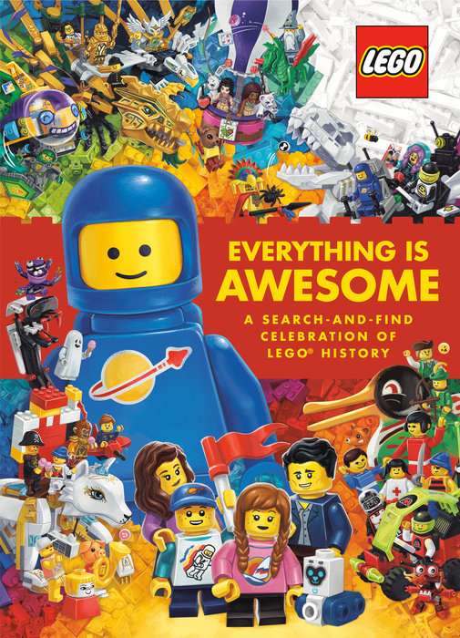 Everything Is Awesome: A Search-and-Find Celebration of LEGO History (LEGO)