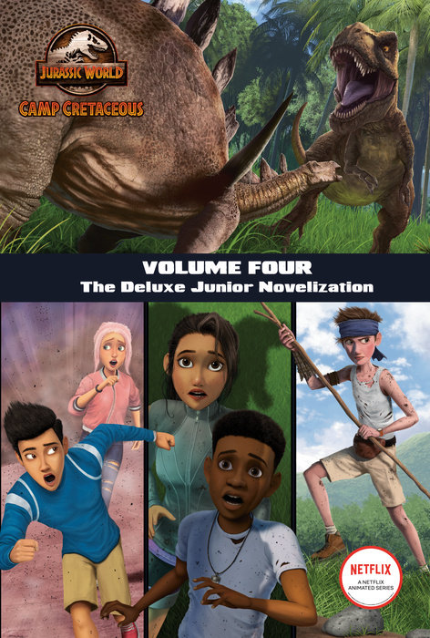 Camp Cretaceous, Volume Four: The Deluxe Junior Novelization (Jurassic World:  Camp Cretaceous)