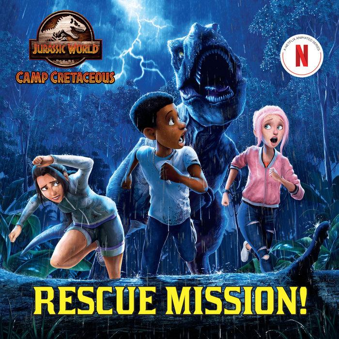 Rescue Mission! (Jurassic World: Camp Cretaceous)