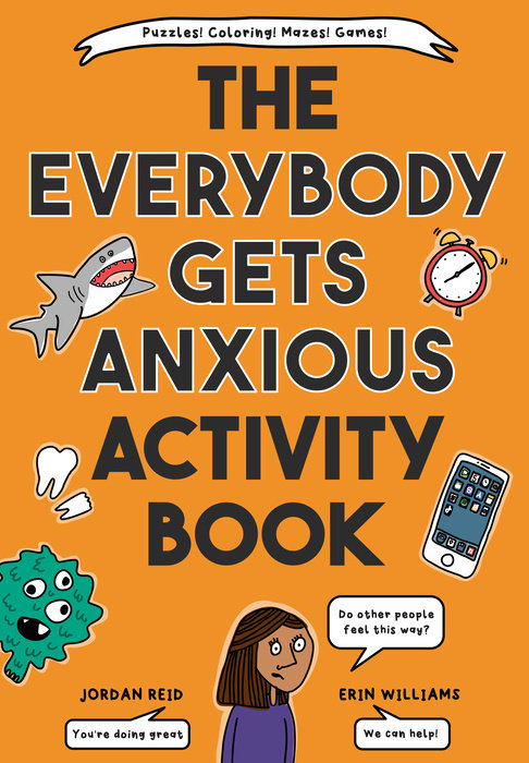 The Everybody Gets Anxious Activity Book