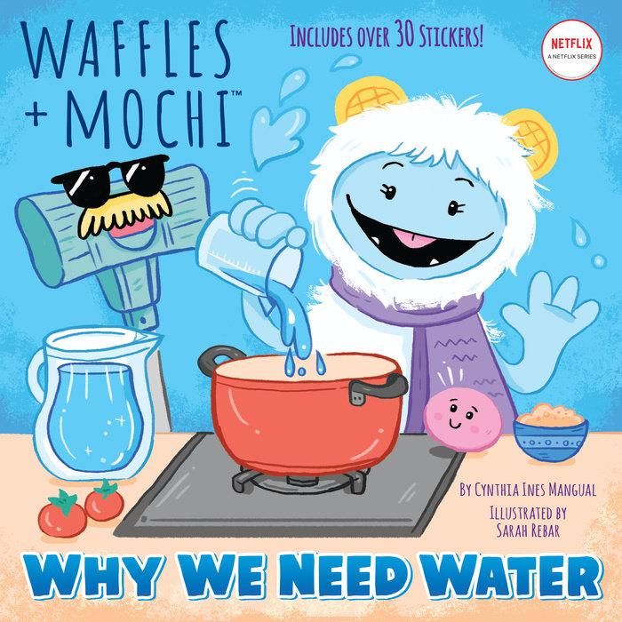 Why We Need Water (Waffles + Mochi)