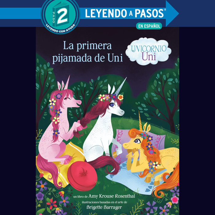 La primera pijamada de Uni (Unicornio uni)(Uni the Unicorn Uni's First Sleepover Spanish Edition)