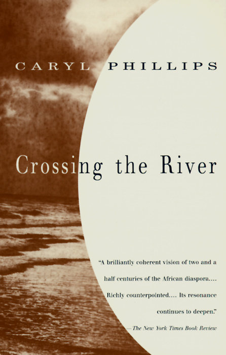 caryl phillips crossing the river essay Caryl phillips, crossing the river phillips' novel, crossing the river  traversing man-erected borders by crossing the missouri river and heading west.