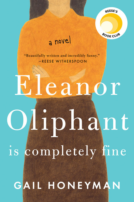 Eleanor Oliphant Is Completely Fine by Gail Honeyman