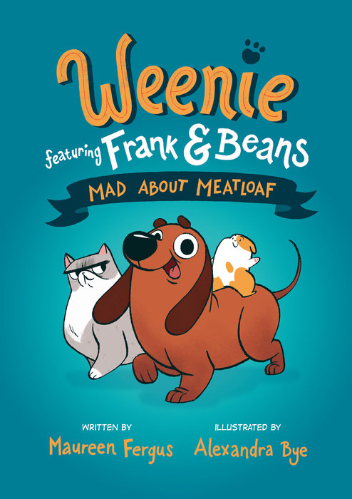 Mad About Meatloaf (Weenie Featuring Frank and Beans Book #1)