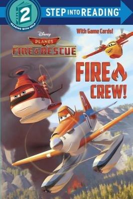 Fire Crew! (Disney Planes: Fire & Rescue)