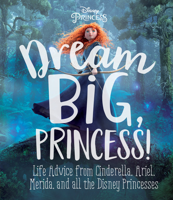 Dream Big, Princess! (Disney Princess)