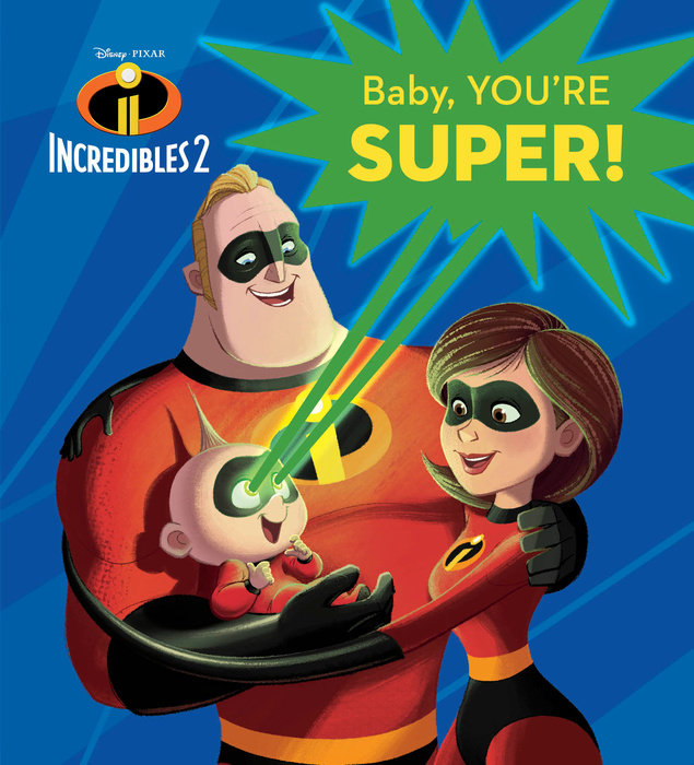 Baby, You're Super! (Disney/Pixar The Incredibles 2)