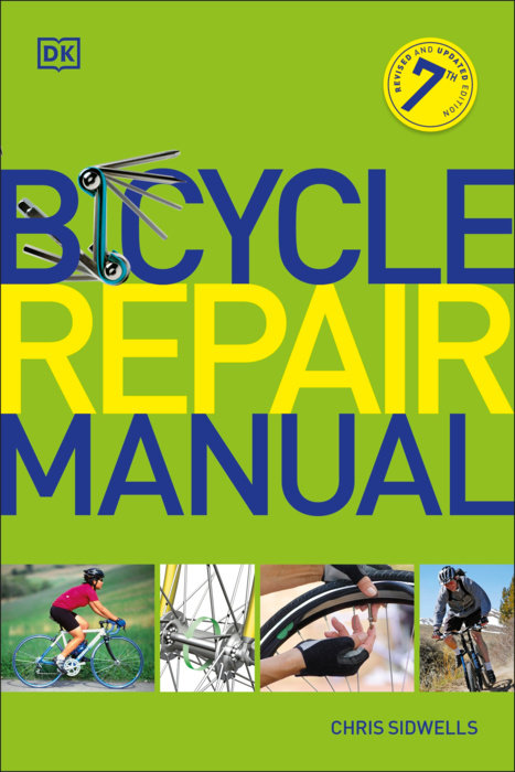 Bicycle Repair Manual, 7th Edition