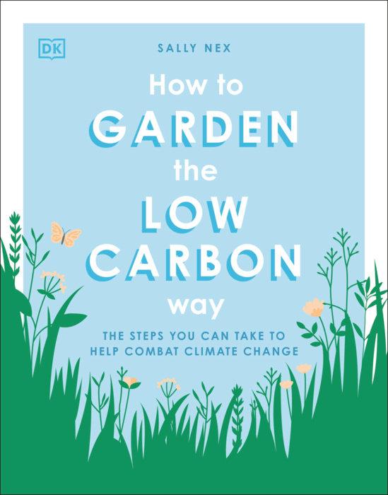 How to Garden the Zero Carbon Way