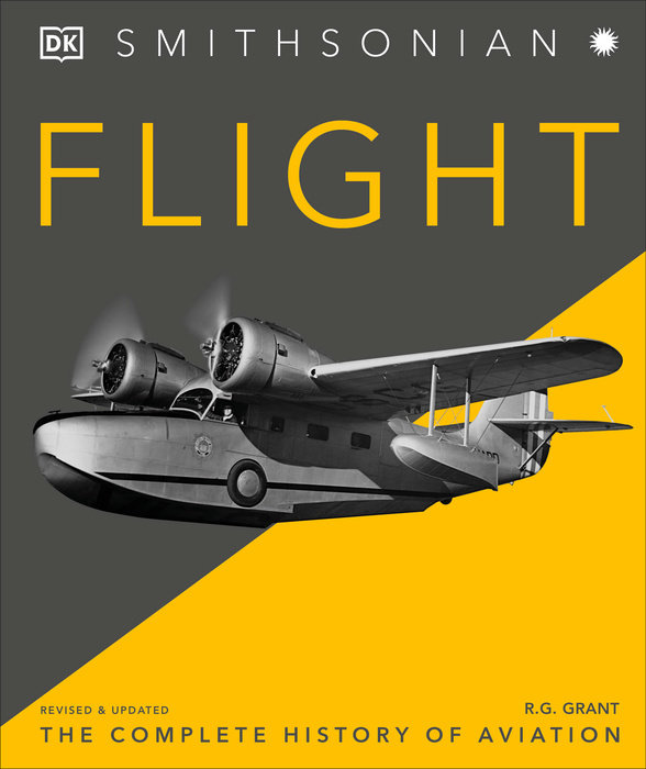 Flight The Definitive Illustrated History of Aviation