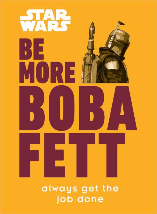 Star Wars Be More Boba Fett