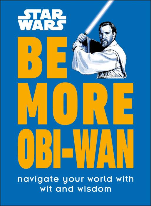 Star Wars Be More Obi-Wan