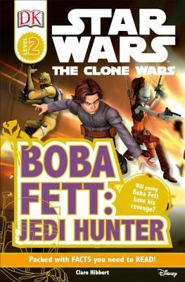 DK Readers L2: Star Wars: The Clone Wars: Boba Fett, Jedi Hunter