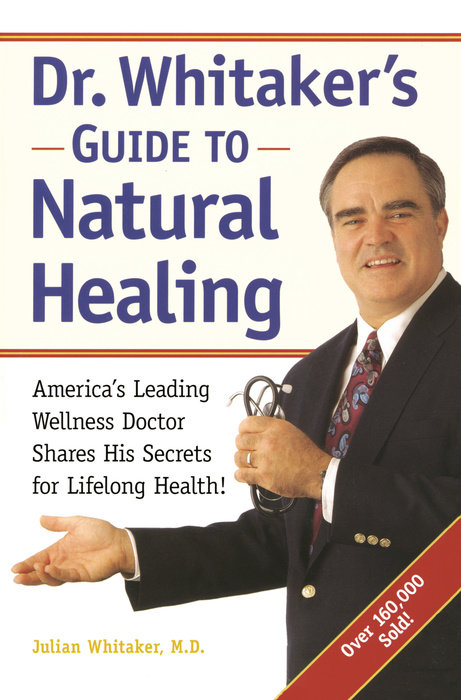 Dr. Whitaker's Guide to Natural Healing