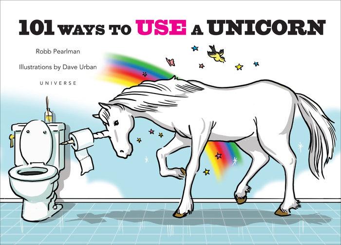 101 Ways to Use a Unicorn