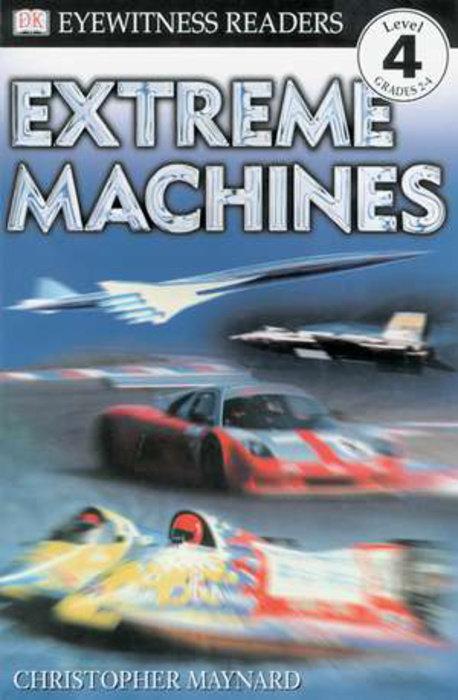 DK Readers L4: Extreme Machines