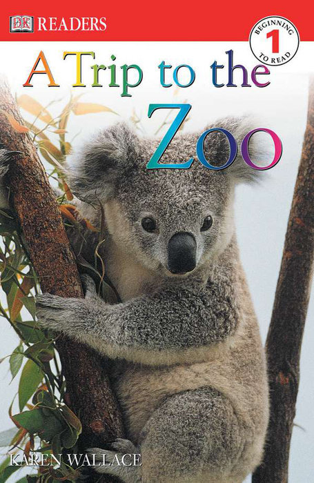 DK Readers L1: A Trip to the Zoo