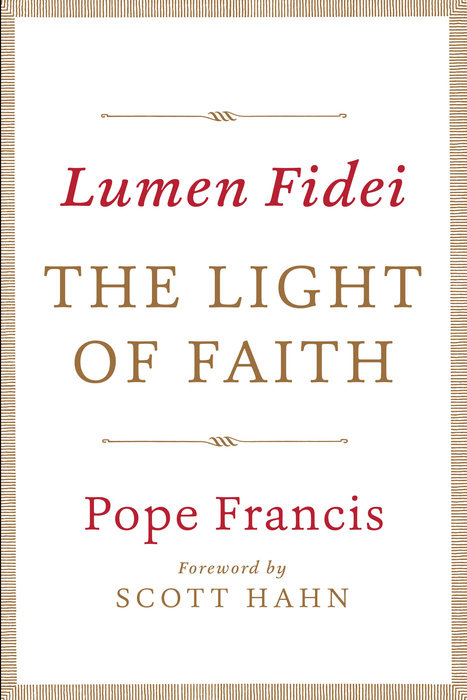 Lumen Fidei: The Light of Faith