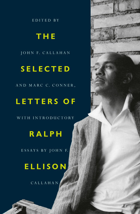 Ralph Ellison: A Life in Letters