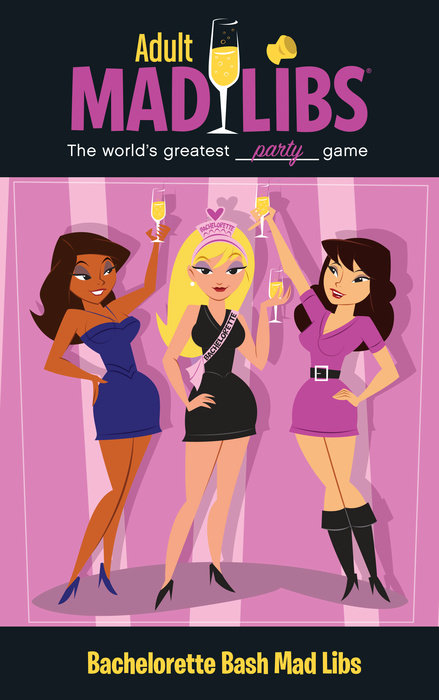 Bachelorette Bash Mad Libs