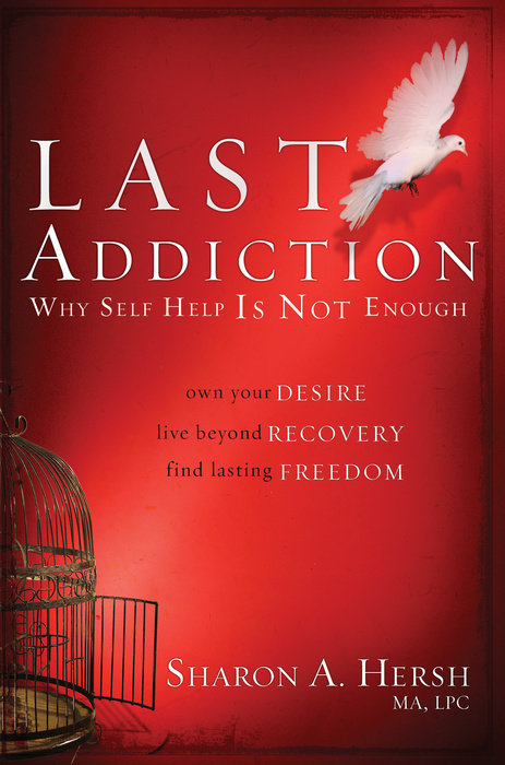 The Last Addiction by Sharon Hersh - WaterBrook