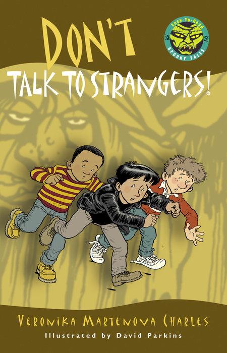 Don't Talk to Strangers!