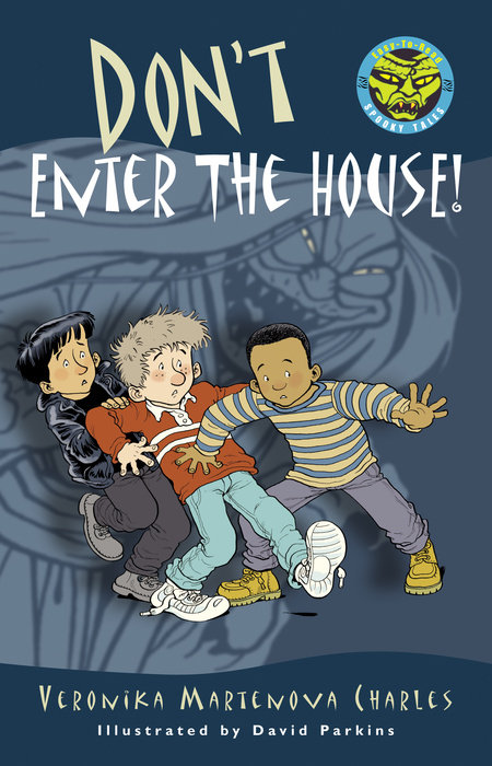 Don't Enter the House!