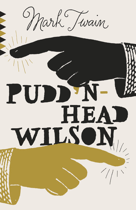 puddin head wilson Chapter 1 pudd'nhead wins his name  tell the truth or trump—but get the trick —pudd'nhead wilson's calendar the scene of this chronicle is the town of dawson's landing, on the missouri side of the mississippi, half a day's journey, per steamboat, below st louis.