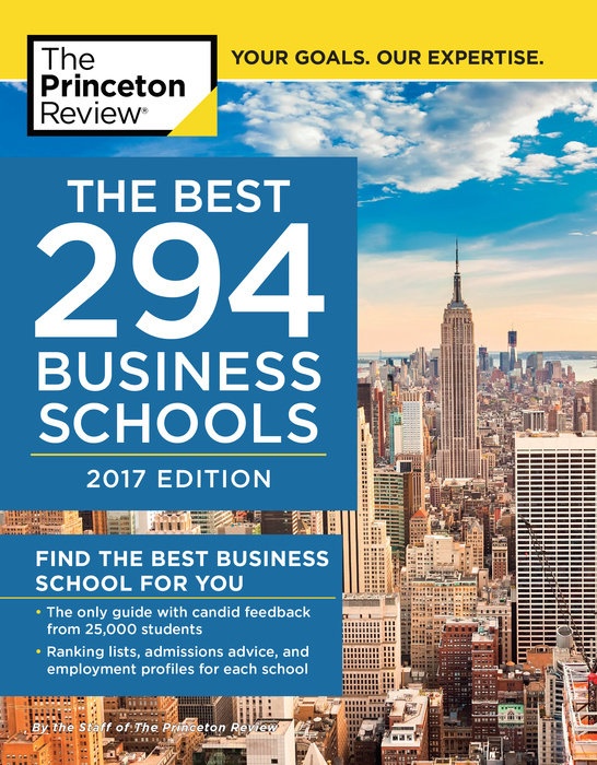 The Best 294 Business Schools, 2017 Edition