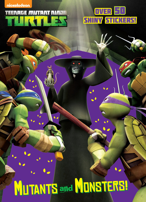 Mutants and Monsters! (Teenage Mutant Ninja Turtles)
