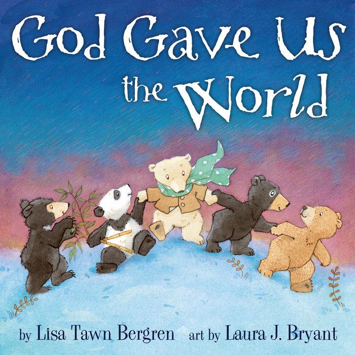 God Gave Us the World