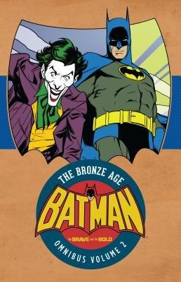 Batman: The Brave & the Bold: The Bronze Age Omnibus Vol. 2