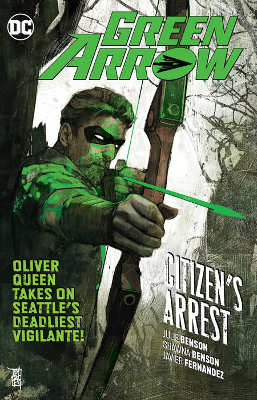 Green Arrow Vol. 7: Citizen's Arrest