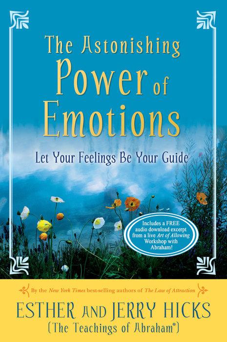 The Astonishing Power of Emotions
