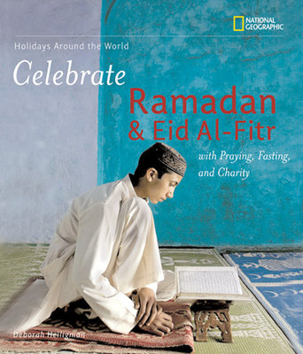 Holidays Around the World: Celebrate Ramadan and Eid al-Fitr with Praying, Fasting, and Charity