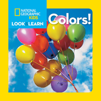 National Geographic Kids Look and Learn: Colors!