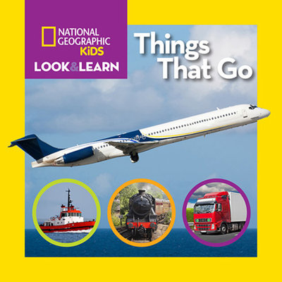 National Geographic Kids Look and Learn: Things That Go