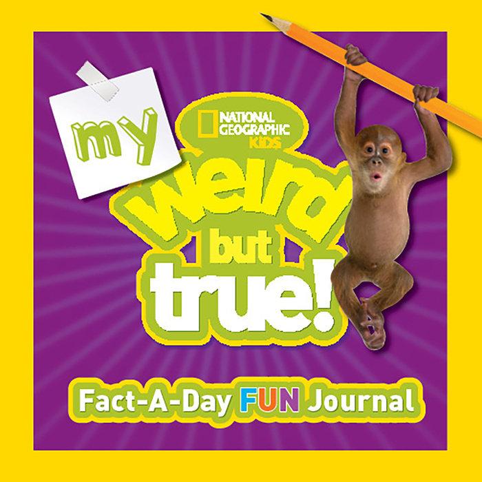 My Weird But True Fact-a-Day Fun Journal