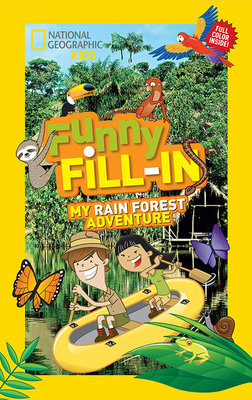 National Geographic Kids Funny Fill-in: My Rain Forest Adventure