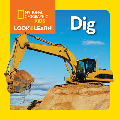 National Geographic Kids Look and Learn: Dig
