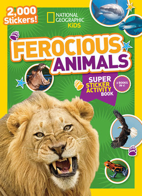 National Geographic Kids Ferocious Animals Super Sticker Activity Book