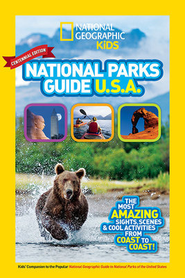 National Geographic Kids National Parks Guide USA Centennial Edition