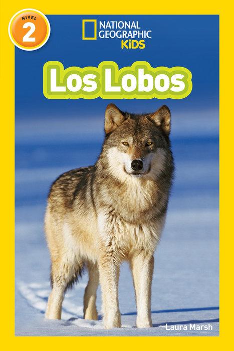 National Geographic Readers: Los Lobos (Wolves)